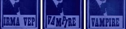 Irma Vep = Vampire